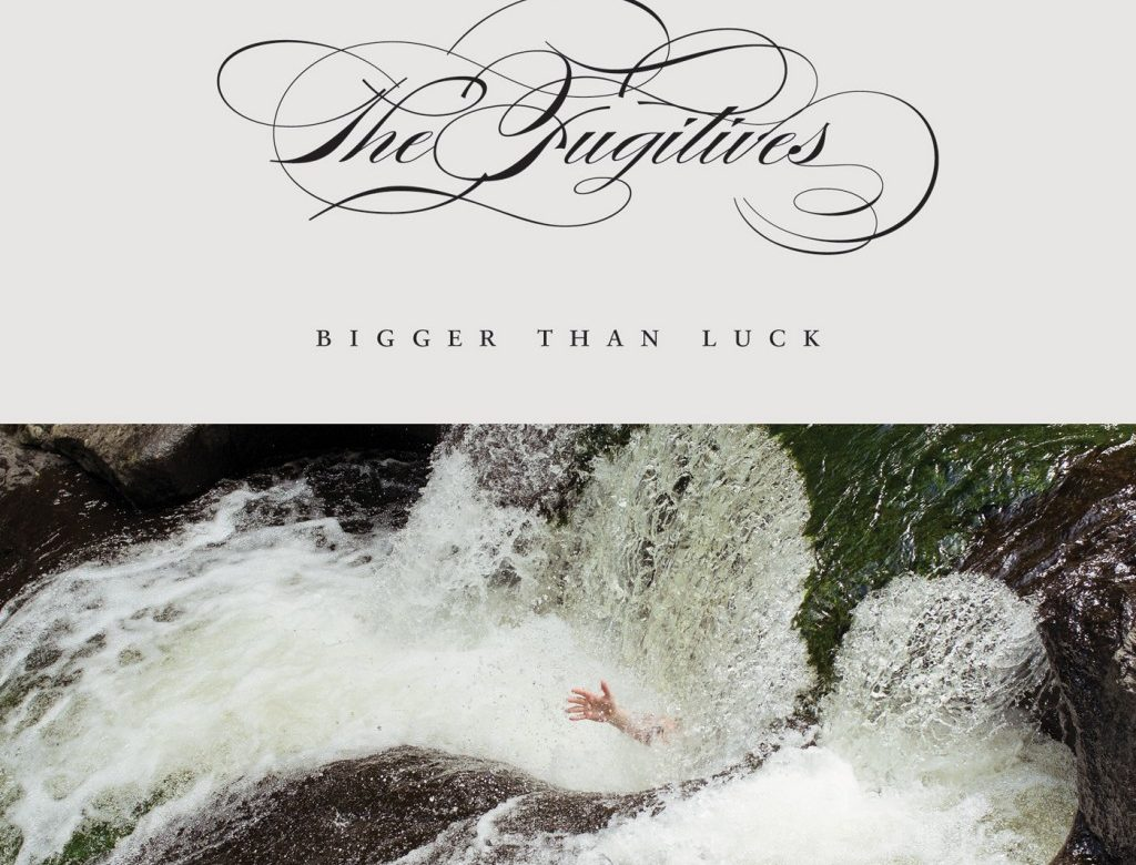 The Fugitives 'Bigger Than Luck' Review