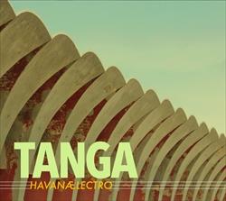 TANGA 'Havanaelectro' Review