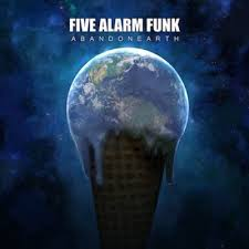 Five Alarm Funk 'Abandon Earth' Review