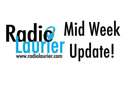 Radio Laurier's Mid-Week Update 6.0 BACK ON WEDNESDAY