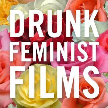 Drunk Feminist Friday!