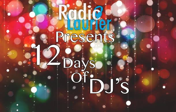 12 Days of Radio Laurier DJ's