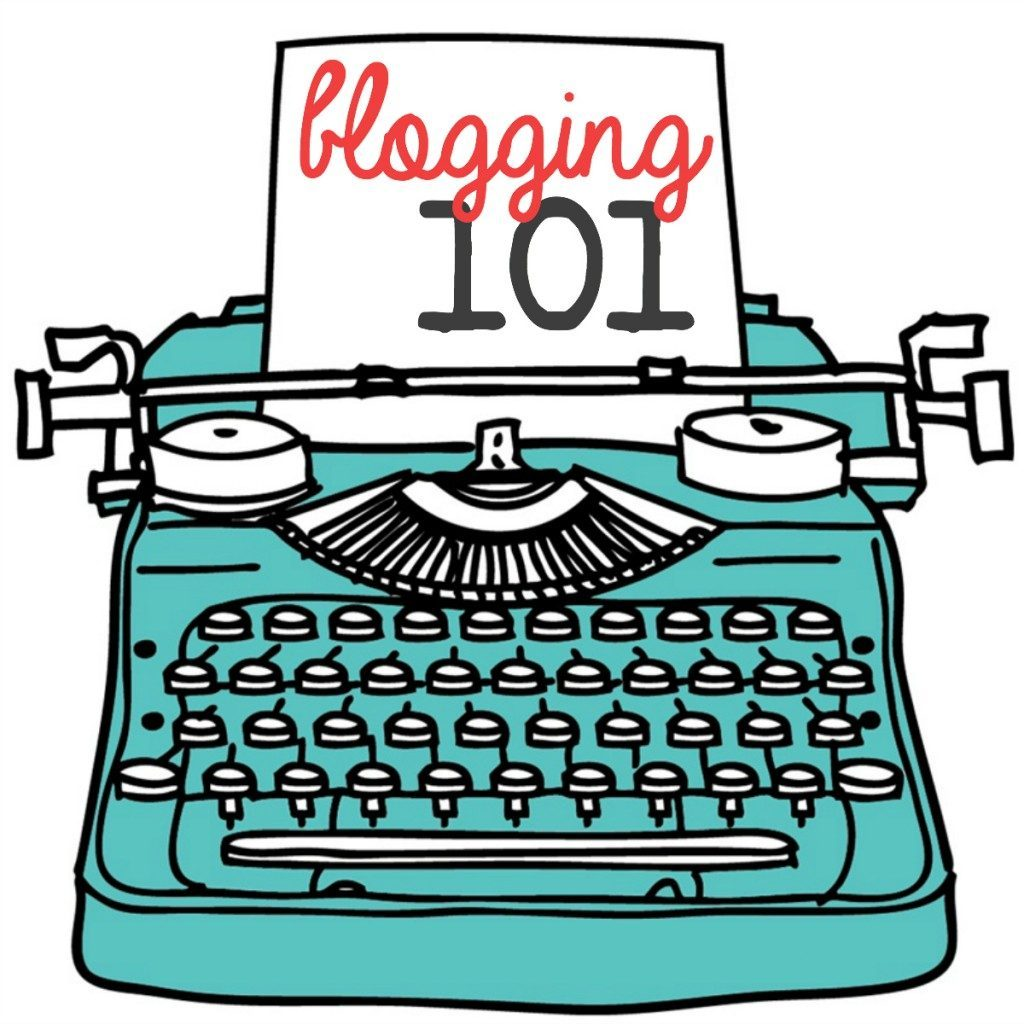Blogging 101 (Reference Guide)